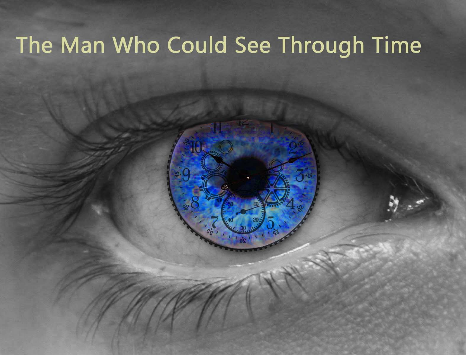 a1f2322617e The Man Who Could See Through Time – The Nutz-n-Boltz Theater Company